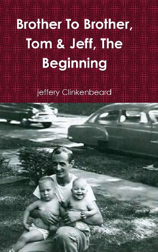 Brother To Brother, Tom Jeff, The Beginning: jeffery Clinkenbeard