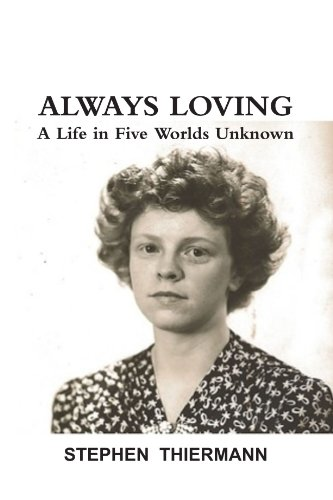 9781105618574: Always Loving: A Life in Five Worlds Unknown