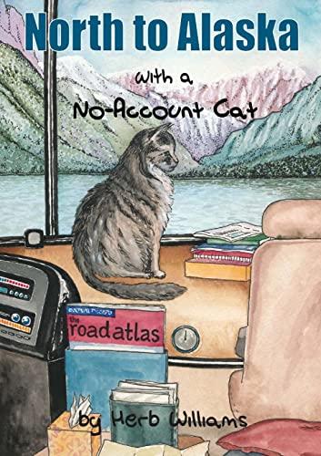9781105627941: North to Alaska with a No-Account Cat