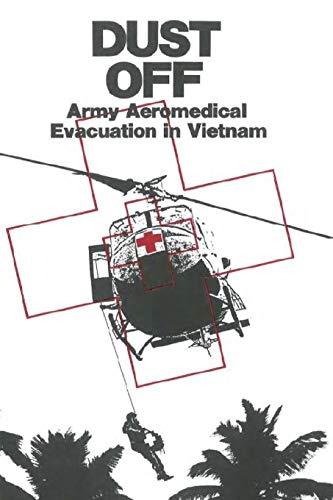 9781105637834: Dust Off: Army Aeromedical Evacuation in Vietnam
