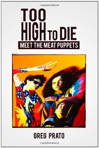 9781105640537: Too High to Die: Meet the Meat Puppets