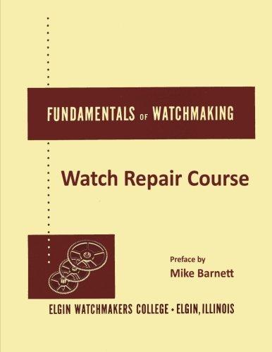 9781105641169: Fundamentals of Watchmaking - Elgin Watchmakers College Watch Repair Course