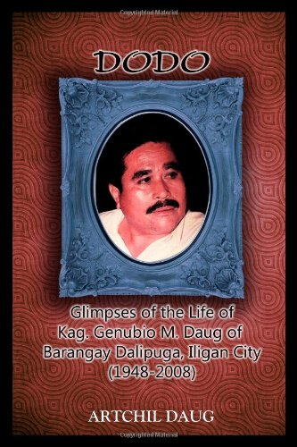9781105653360: Dodo: Glimpses Of The Life Of Kag. Genubio M. Daug Of Barangay Dalipuga, Iligan City (1948-2008)
