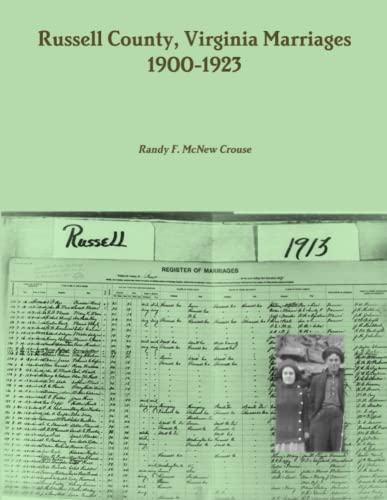 Russell County, Virginia Marriages, 1900-1923: Randy F. Mcnew Crouse