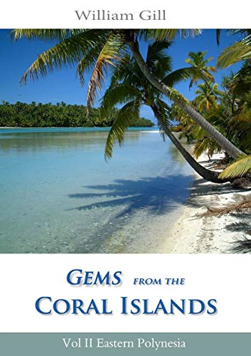 9781105667749: Gems from the Coral Islands: Vol 2, Eastern Polynesia: Volume 2