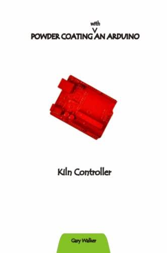 9781105672750: Powder Coating An Arduino