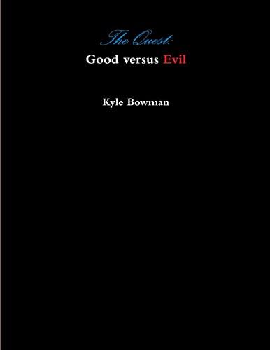 The Quest Good versus Evil: Kyle Bowman