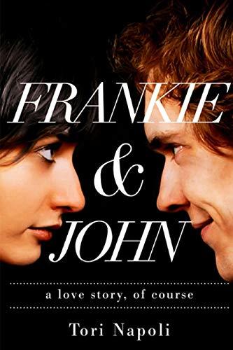 Frankie and john: Tori Napoli