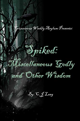 Spiked: Miscellaneous Godly And Other Wisdom: Lang, C. J.