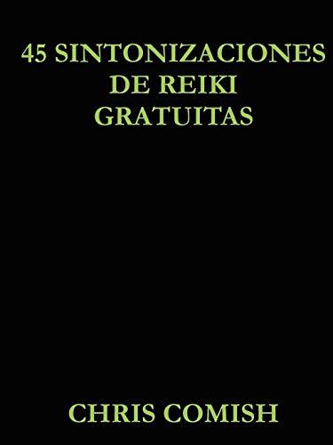9781105734229: 45 Sintonizaciones de Reiki Gratuitas