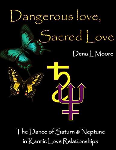 Dangerous Love, Sacred Love: Moore, Dena