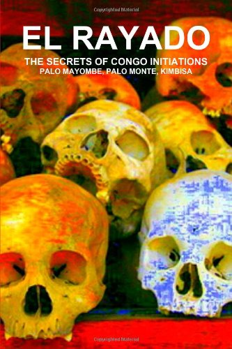 9781105750939: El Rayado, The Secrets Of Congo Initiations, Palo Mayombe, Palo Monte, Kimbisa