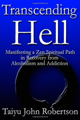 9781105762192: Transcending Hell,Manifesting A Zen Spiritual Path In Recovery From Addiction And Alcoholism