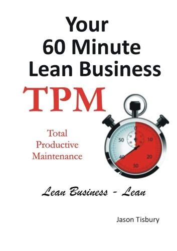 9781105763250: Your 60 Minute Lean Business - TPM