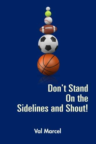 9781105764189: Don't Stand On The Sidelines And Shout!