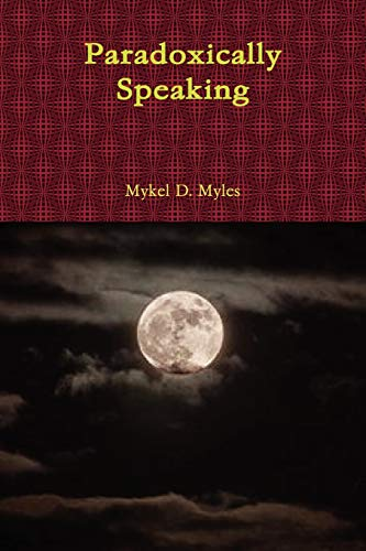 9781105767135: Paradoxically Speaking