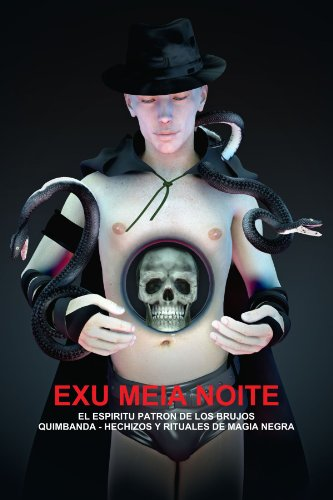 9781105774287: Exu Meia Noite, El Espiritu Patron De Los Brujos Quimbanda - Hechizos Y Rituales De Magia Negra (Spanish Edition)
