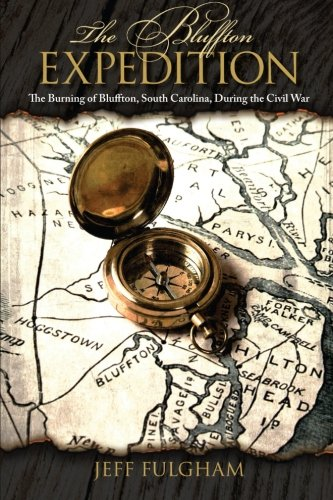 9781105774546: The Bluffton Expedition: The Burning of Bluffton, South Carolina, During the Civil War