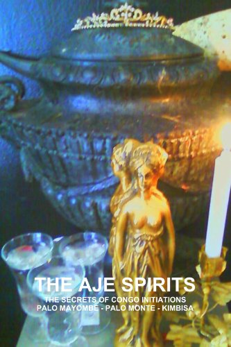 9781105795619: The Aje Spirits, The Secrets Of Congo Initiations, Palo Mayombe - Palo Monte - Kimbisa
