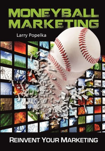 Moneyball Marketing: Larry Popelka