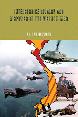 9781105811098: Interservice Rivalry And Airpower In The Vietnam War