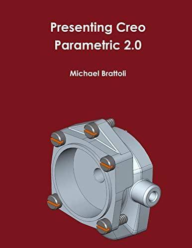 9781105815225: Presenting Creo Parametric 2.0