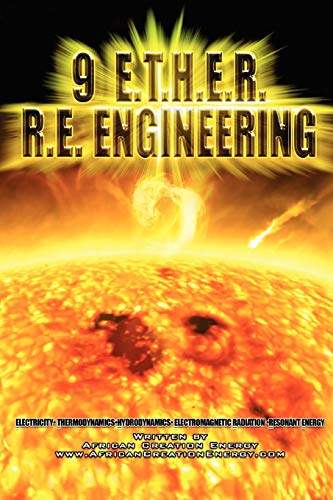 9 E.T.H.E.R. R.E. Engineering: African Creation Energy