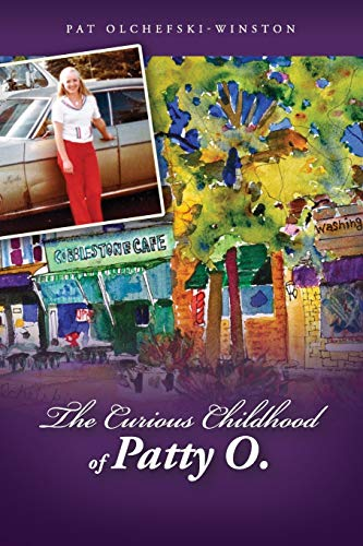 The Curious Childhood of Patty O.: Olchefski-Winston, Pat