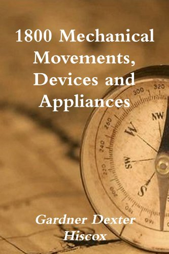 9781105850202: 1800 Mechanical Movements, Devices And Appliances