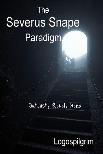 9781105850585: The Severus Snape Paradigm: Outcast, Rebel, Hero
