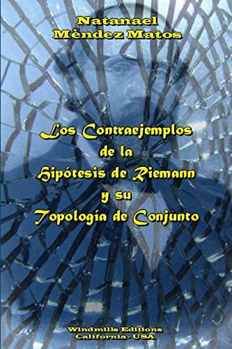 9781105855016: Los Contraejemplos De La Hipotesis De Riemann Y Su Topologia De Conjunto