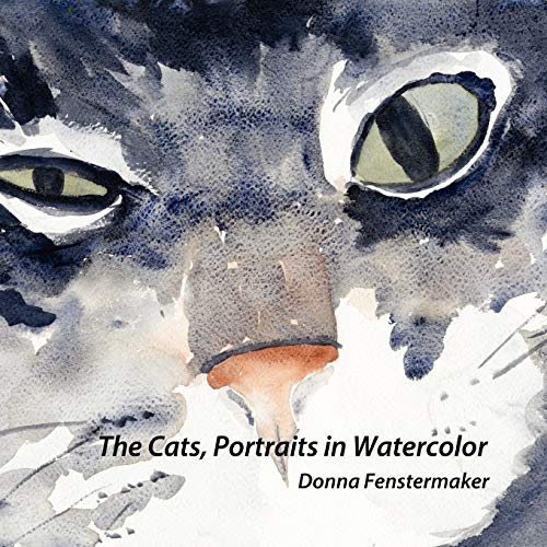 Cats, Portraits in Watercolor: Fenstermaker, Donna