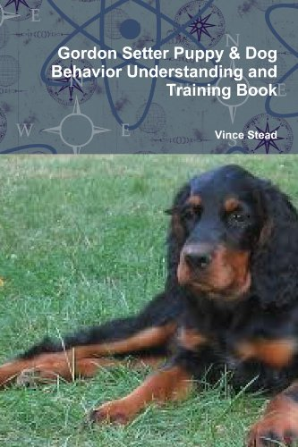 9781105863387: Gordon Setter Puppy & Dog Behavior Understanding and Training Book