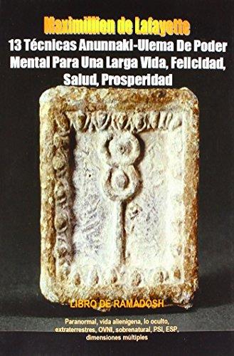 9781105873638: 13 Tecnicas Anunnaki-Ulema De Poder Mental Para Una Larga Vida, Felicidad, Salud, Prosperidad