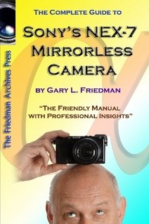 9781105880544: The Complete Guide to Sony's NEX-7 Mirrorless Camera (Color Edition)