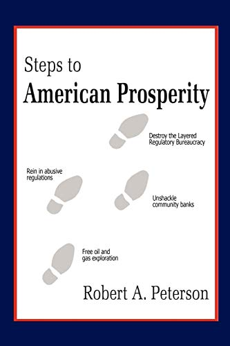 Steps To American Prosperity: Robert A. Peterson