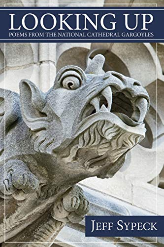 9781105903151: Looking Up: Poems from the National Cathedral Gargoyles