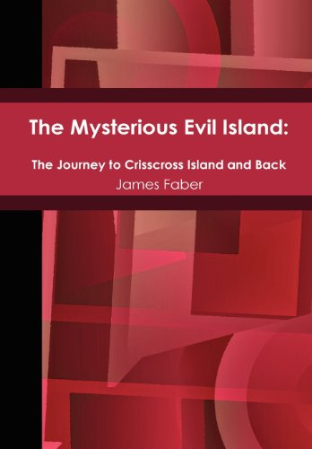 9781105918094: The Mysterious Evil Island: The Journey to Crisscross Island and Back
