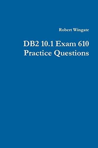9781105933455: Db2 10.1 Exam 610 Practice Questions