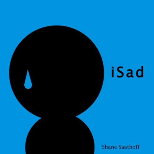 ISad (Paperback): Shane Saathoff
