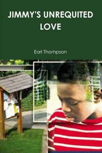 Jimmy's Unrequited Love (1105944107) by Earl Thompson