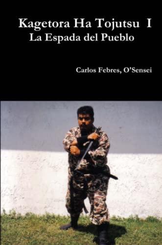 9781105954245: Kagetora Ha Tojutsu I (Spanish/ Espanol) (Spanish Edition)