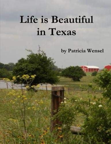 Life is Beautiful in Texas: Patricia Wensel