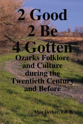 9781105969058: 2 Good 2 Be Forgotten, Folklore of the Ozarks