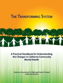 9781105970306: The Transforming System: A Practical Handbook for Understanding the Changes in California Community Mental Health