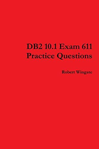 9781105980909: DB2 10.1 Exam 611 Practice Questions
