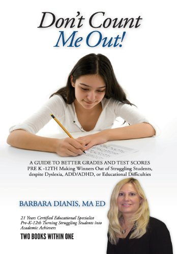 9781105992674: Don't Count Me Out! a Guide to Better Grades and Test Scores Pre K -12th