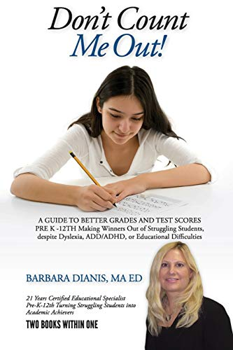 9781105992681: Don't Count Me Out! A GUIDE TO BETTER GRADES AND TEST SCORES PRE K -12TH