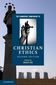 9781107000070: The Cambridge Companion to Christian Ethics (Cambridge Companions to Religion)