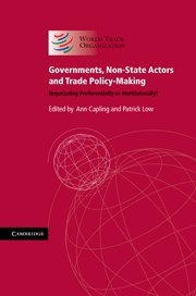 9781107000186: Governments, Non-State Actors and Trade Policy-Making: Negotiating Preferentially or Multilaterally?